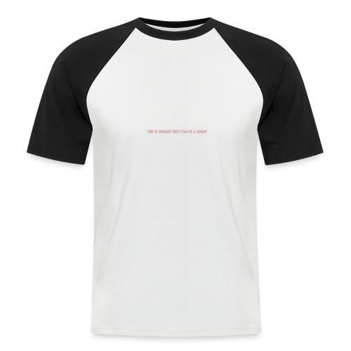 Be A Savage - Men's Baseball T-Shirt