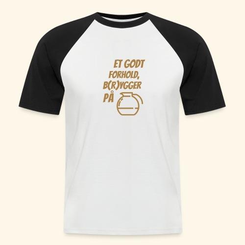 Et godt forhold, b(r)ygger på... - Kortærmet herre-baseballshirt