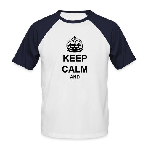 Keep Calm And Your Text Best Price - Men's Baseball T-Shirt