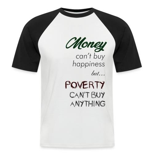 Money can't buy happiness - Maglia da baseball a manica corta da uomo