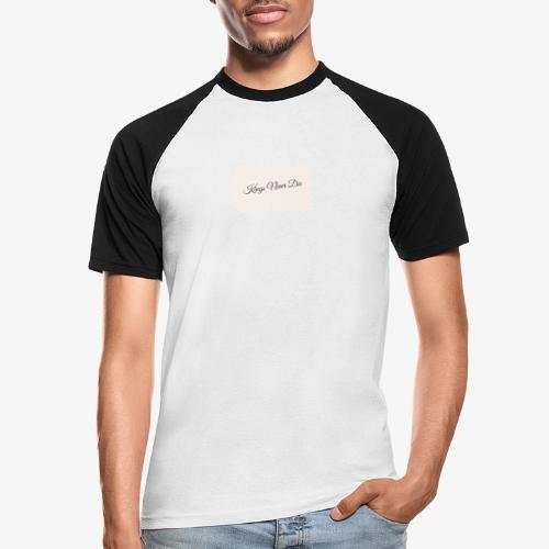 Kings Never Die - Men's Baseball T-Shirt