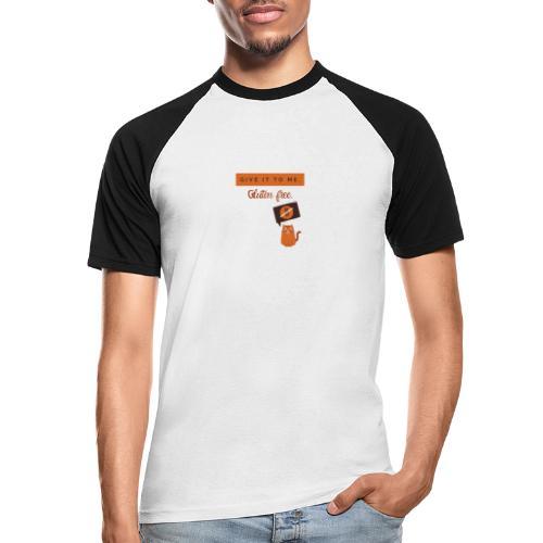 Give it to me Gluten free - Männer Baseball-T-Shirt