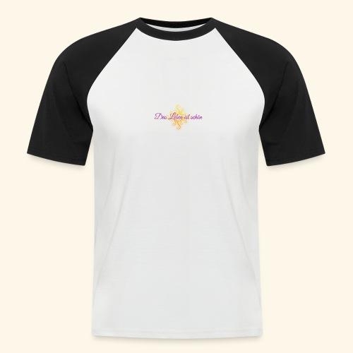 Das Leben ist schön 🌞 - Männer Baseball-T-Shirt