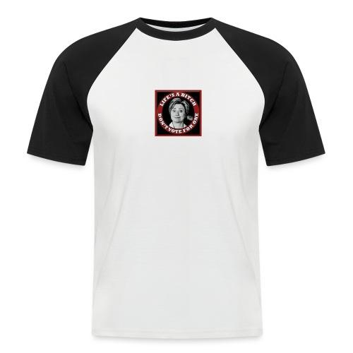 Don't Vote Hilary - Men's Baseball T-Shirt