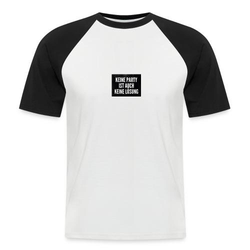Keine Party keine Lösung - Männer Baseball-T-Shirt