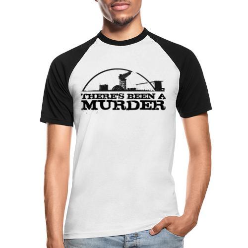 There's Been A Murder - Men's Baseball T-Shirt