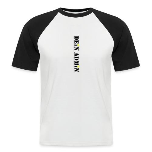 DEIN ADMIN - Motiv (schwarze Schrift) - Männer Baseball-T-Shirt
