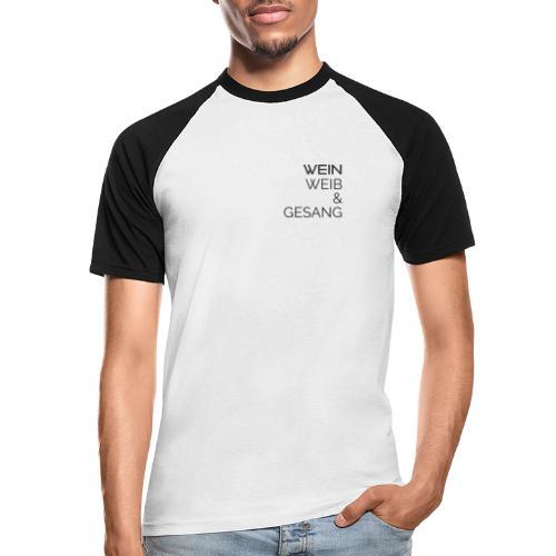 Wein, Wein & Gesang - Männer Baseball-T-Shirt