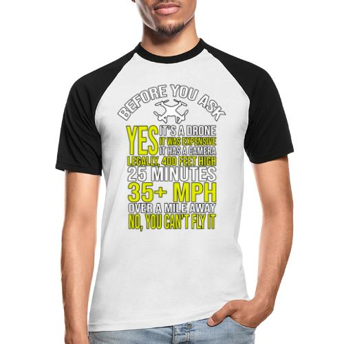 Before you ask ... Typical drone questions answered - Men's Baseball T-Shirt