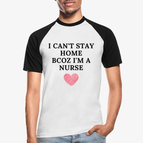 Because I'm Nurse - Miesten lyhythihainen baseballpaita