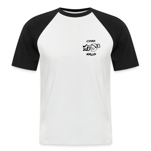 Omas Raus!!! - Männer Baseball-T-Shirt