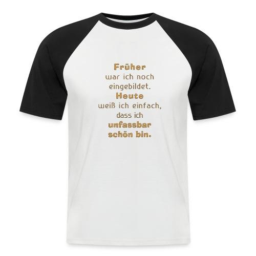 unfassbar schön - Männer Baseball-T-Shirt
