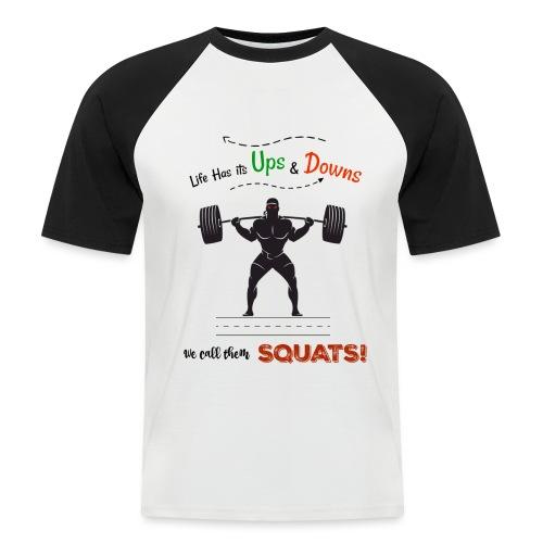 Do You Even Squat? - Men's Baseball T-Shirt
