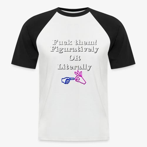 Fuck them! - Men's Baseball T-Shirt