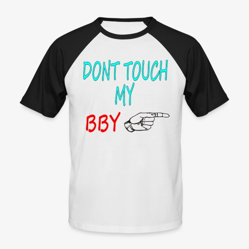 DONT TOUCH MY BBY - Camiseta béisbol manga corta hombre