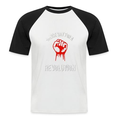 a nice day for a revolution - Men's Baseball T-Shirt