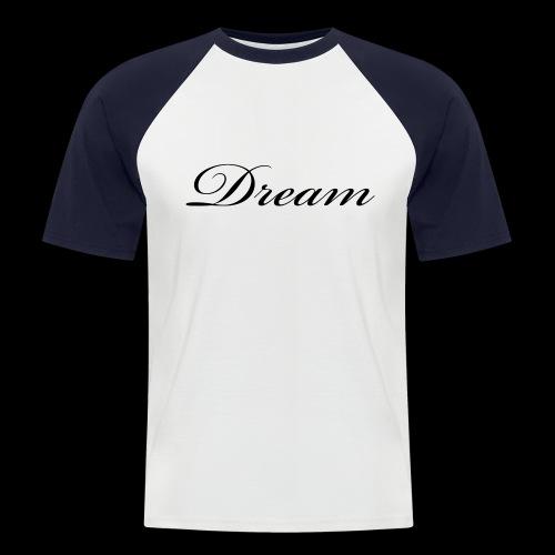 Dream Productions NR1 - Männer Baseball-T-Shirt