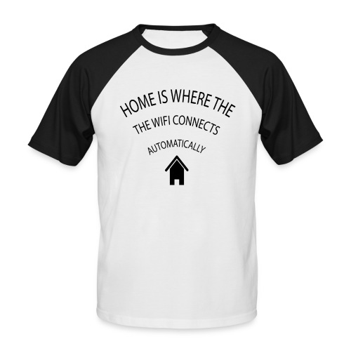 Home is where the Wifi connects automatically - Men's Baseball T-Shirt