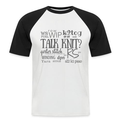 Talk Knit ?, gray - Men's Baseball T-Shirt
