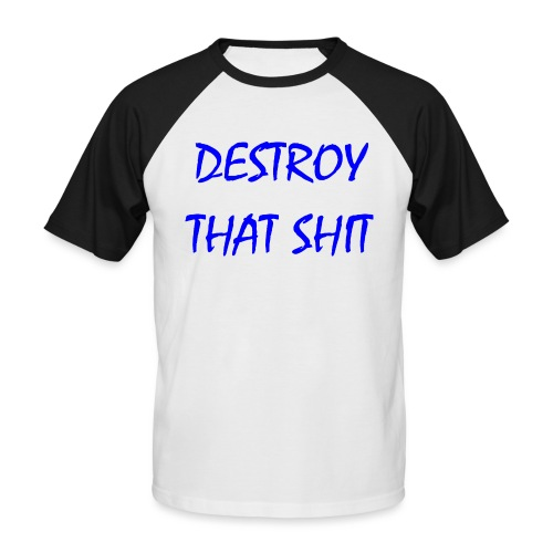 DestroyThatSh ** _ blue - Men's Baseball T-Shirt