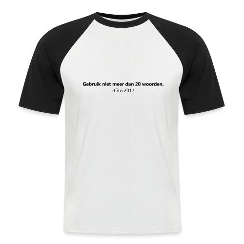 Gebruik niet meer dan 20 woorden - Mannen baseballshirt korte mouw