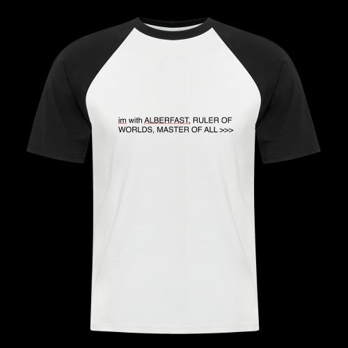 PRAISE LORD ALBERFAST - Men's Baseball T-Shirt