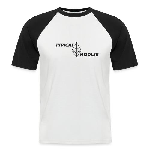 Typical ETH Hodler - Men's Baseball T-Shirt