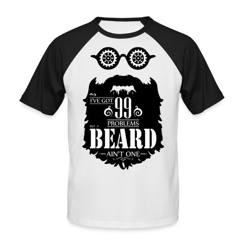 99 Problems Beard - Miesten lyhythihainen baseballpaita