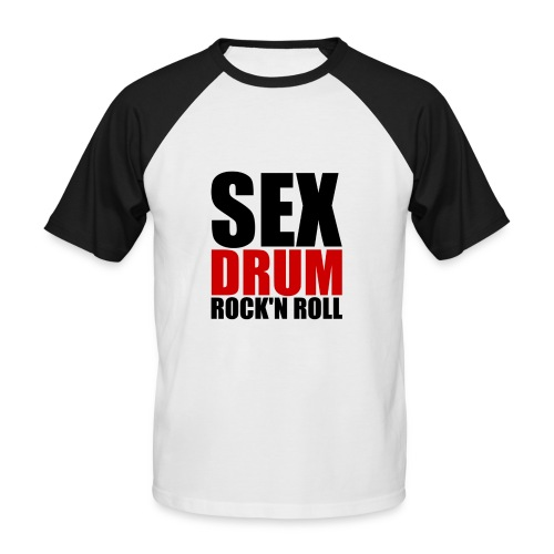 Sex, Drum, Rock'n Roll - T-shirt baseball manches courtes Homme