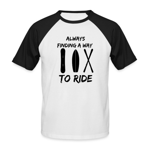 Always Finding a Way to Ride - Men's Baseball T-Shirt