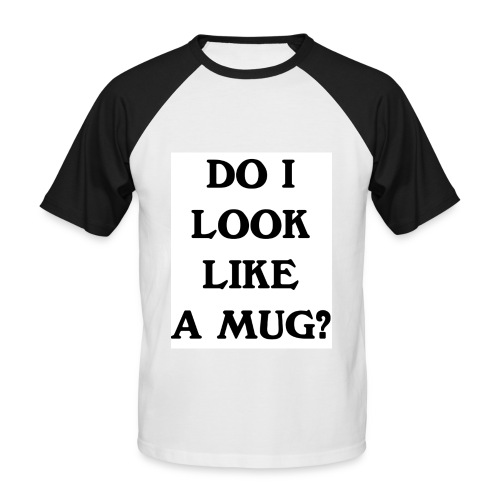 Do I Look Like A Mug? - Men's Baseball T-Shirt
