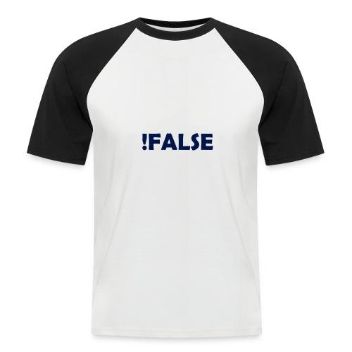 !False - Männer Baseball-T-Shirt