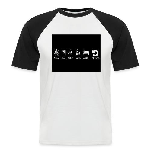WEED. EAT. WEED. LOVE. SLEEP. REPEAT. - Men's Baseball T-Shirt