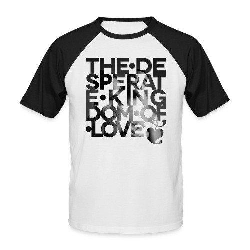 Desperate Kingdom of Love - Men's Baseball T-Shirt