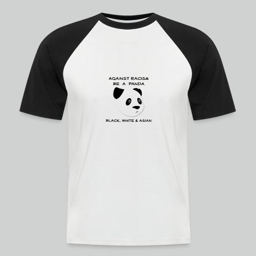 Against Racism Panda - Männer Baseball-T-Shirt