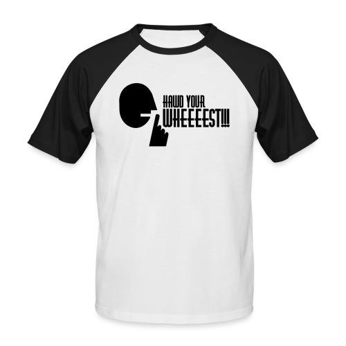 Hawd Your Wheeeest - Men's Baseball T-Shirt
