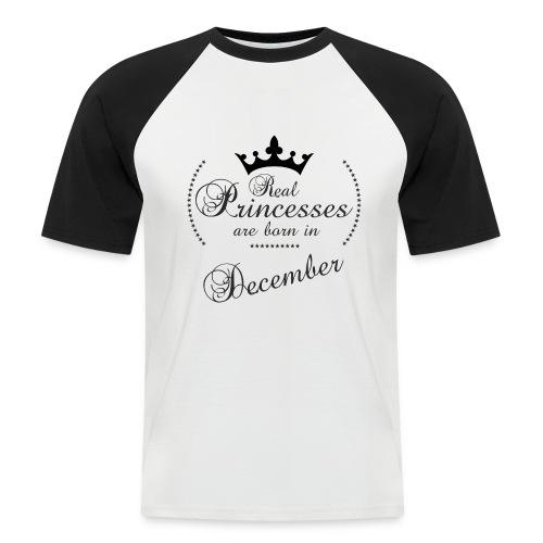 Real Princesses black December - Männer Baseball-T-Shirt