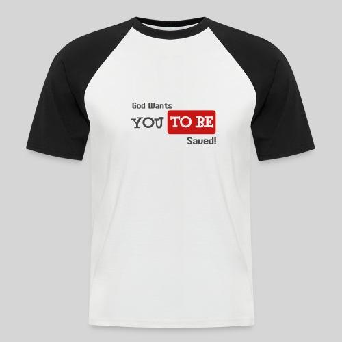 God wants you to be saved Johannes 3,16 - Männer Baseball-T-Shirt