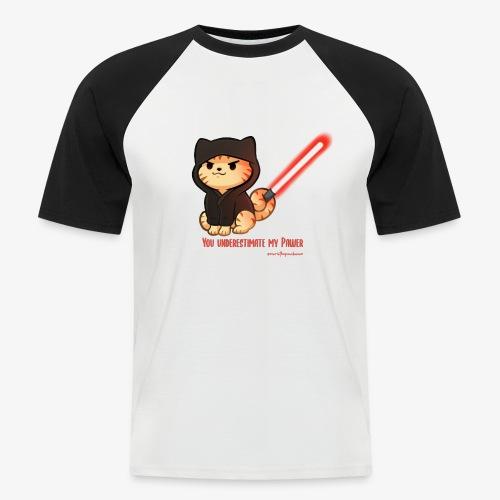 You underestimate my pawer - Men's Baseball T-Shirt