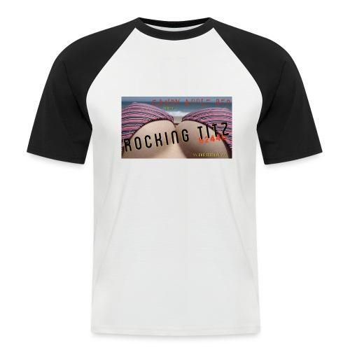 Rocking Titz - Männer Baseball-T-Shirt