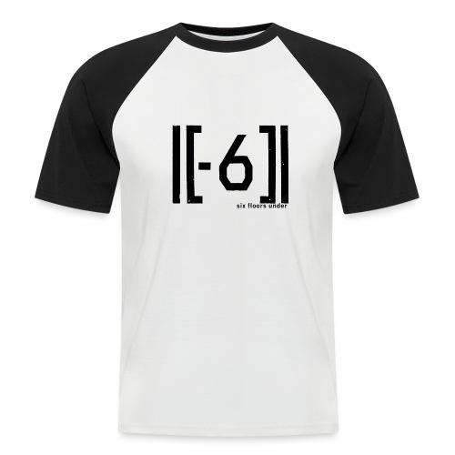 Six Floors Under Black - Men's Baseball T-Shirt