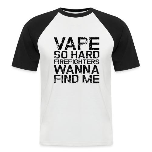 Vape so hard - Men's Baseball T-Shirt