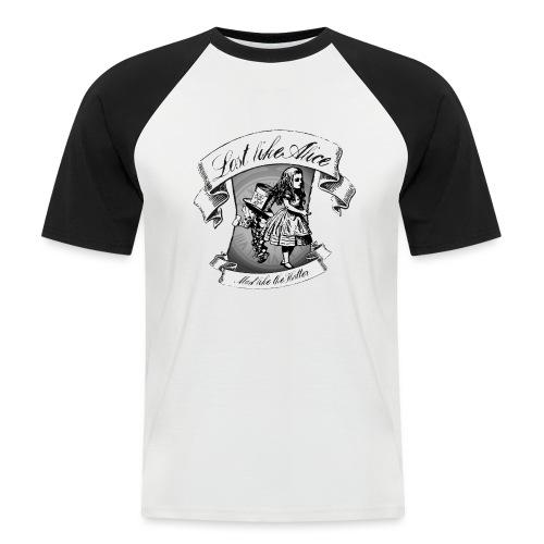 Lost like Alice, Mad like the Hatter - Men's Baseball T-Shirt