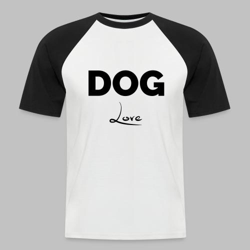 DOG LOVE - Geschenkidee für Hundebesitzer - Männer Baseball-T-Shirt