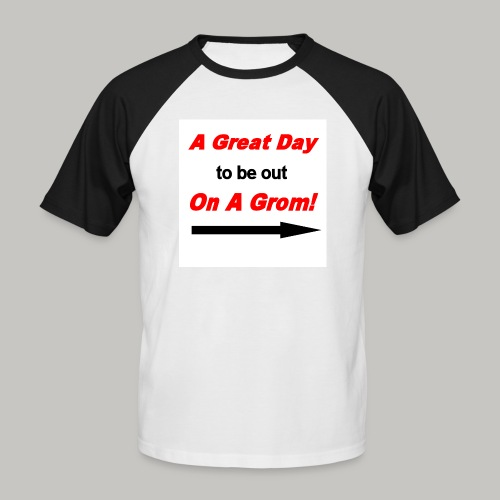 A Great Day For A Ride On A Grom - Men's Baseball T-Shirt