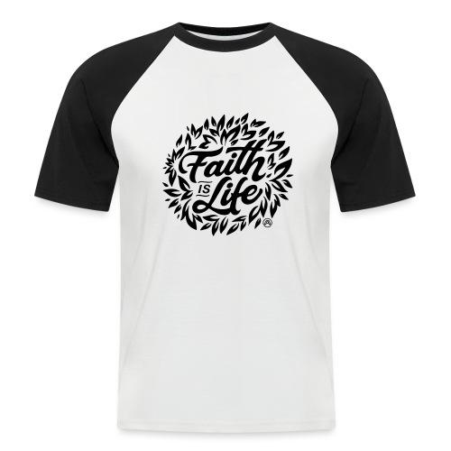 Faith is Life - Männer Baseball-T-Shirt