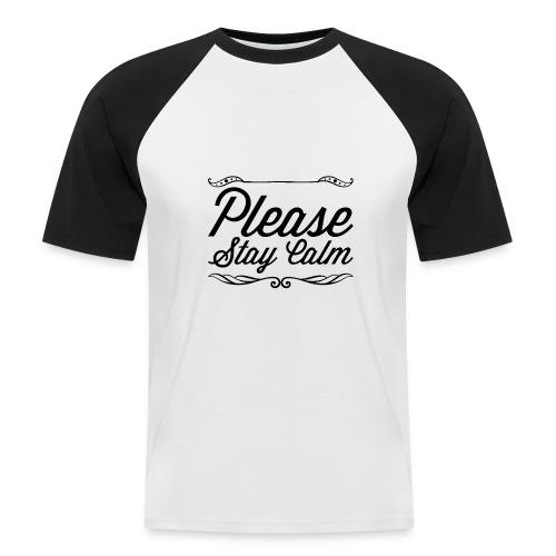 Please Stay Calm - Men's Baseball T-Shirt