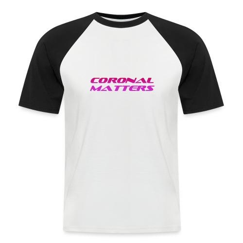 Coronal Matters logo - Miesten lyhythihainen baseballpaita