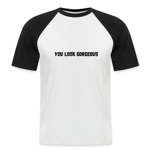 YOU LOOK GORGEOUS - Mannen baseballshirt korte mouw
