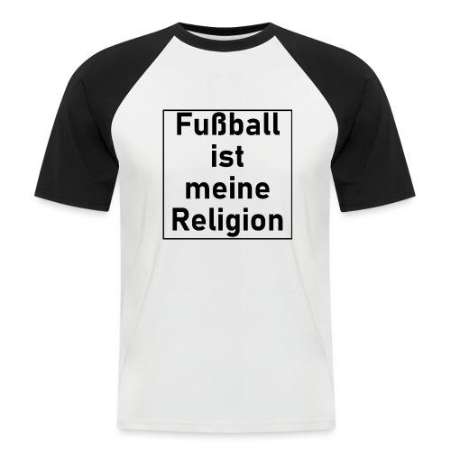 Fußball ist meine Religion V2 - Männer Baseball-T-Shirt